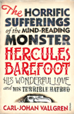 The horrific sufferings of the mind-reading monster Hercule Barefoot, his w