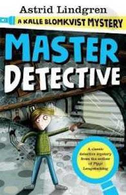 Master Detective: A Kalle Blomkvist Mystery