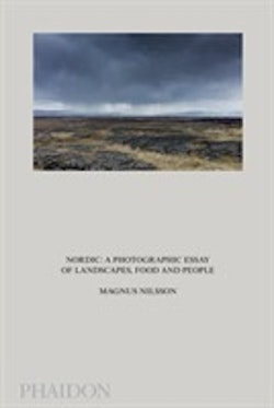 Nordic - A Photographic Essay of Landscapes, Food and People