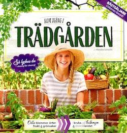 Kom igång i trädgården : praktiska tips & inspirerande idéer
