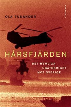 Hårsfjärden : Det hemliga ubåtskriget mot Sverige