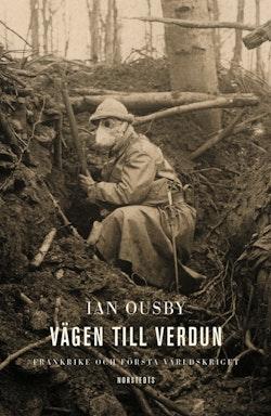 Vägen till Verdun : Frankrike och första världskriget
