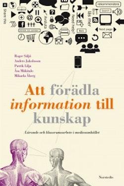Att förädla information till kunskap : lärande och klassrumsarbete i mediesamhället