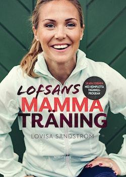 Lofsans mammaträning : skapa formen med kompletta träningsprogram