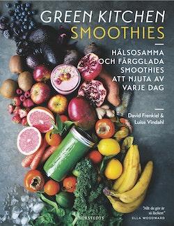 Green Kitchen Smoothies : Hälsosamma och färgglada smoothies att njuta av varje dag