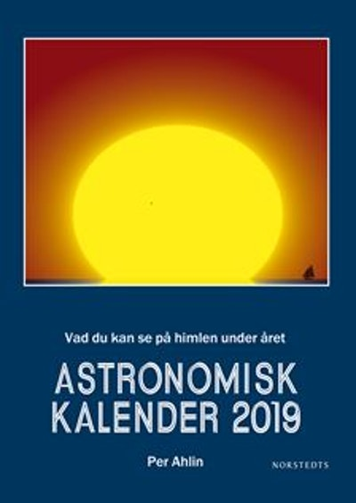 Astronomisk kalender 2019 : vad du kan se på himlen under året