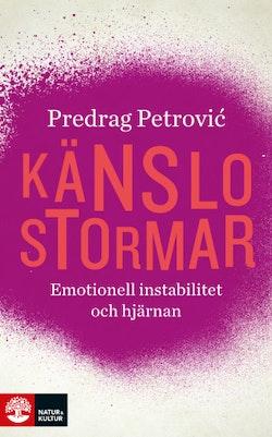 Känslostormar  : emotionell instabilitet och hjärnan