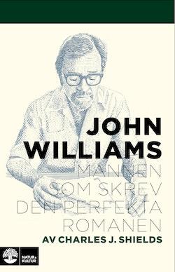 John Williams : mannen som skrev den perfekta romanen