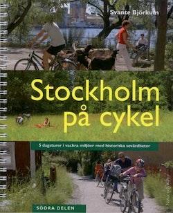 Stockholm på cykel : 5 dagsturer i vackra miljöer med historiska sevärdheter : södra delen
