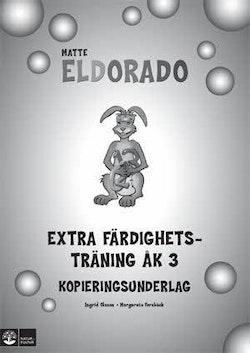Eldorado, matte Eldorado Extra färdighetsträning åk 3, kopieringsunderlag