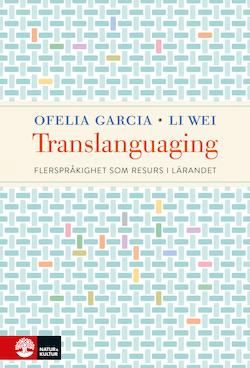 Translanguaging : flerspråkighet som resurs i lärandet