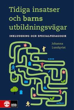 Tidiga insatser och barns utbildningsvägar : inkludering och specialpedagog