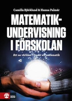 Matematikundervisning i förskolan : Vad, när, var, hur, varför?