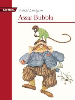 Assar Bubbla : Eller Det var nära ögat att det inte blev någon bok om Pippi Långstrump