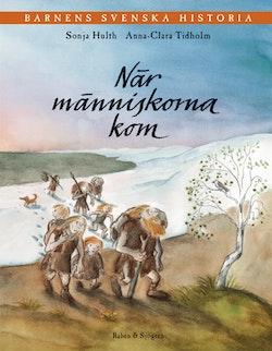 Barnens svenska historia. 1, När människorna kom