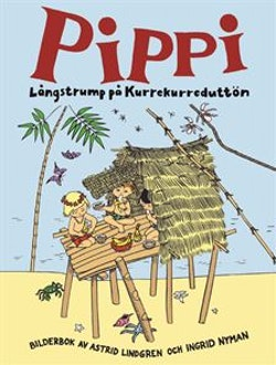 Pippi Långstrump på Kurrekurreduttön