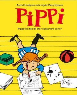 Pippi vill inte bli stor och andra serier