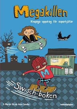 Megakillen - Swisch-boken - Knepiga uppdrag för superhjältar