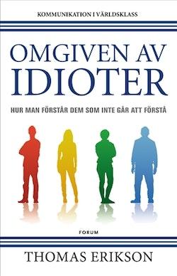 Omgiven av idioter : hur man förstår dem som inte går att förstå