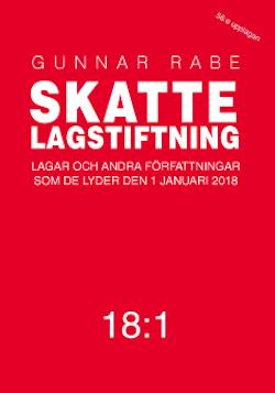 Skattelagstiftning 18:1 : lagar och andra författningar som de lyder 1 januari 2018