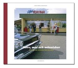 Korv, mos och människor : en bok om svenska korvkiosker
