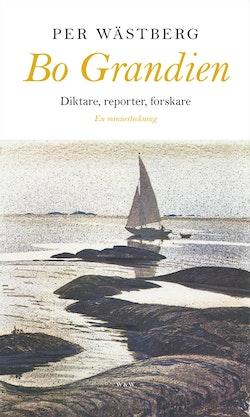 Bo Grandien : diktare, reporter, forskare