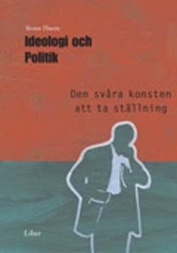 Ideologi och politik - Den svåra konsten att ta ställning