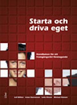 Starta och driva eget : handboken för ett framgångsrikt företagande