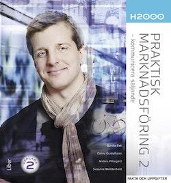 H2000 Praktisk marknadsföring 2 Fakta och uppgifter - kommunicera säljande!