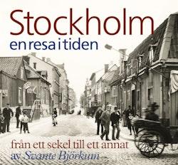 Stockholm en resa i tiden : från ett sekel till ett annat
