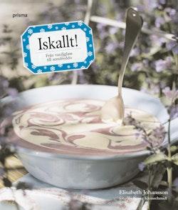 Iskallt! : från vaniljglass till semifreddo