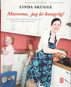 Mamma, jag är hungrig!
