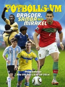 Fotbolls-VM : bragder, samba och mirakel