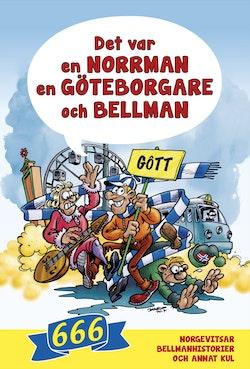 Det var en norrman, en göteborgare och Bellman : 666 norgevitsar, bellmanhistorier och annat kul