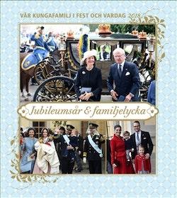 Vår kungafamilj i fest och vardag 2018 : jubileumsår & familjelycka
