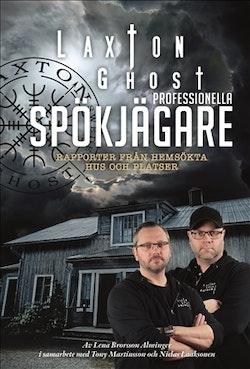 LaxTon Ghost: Professionella spökjägare – Rapporter från hemsökta hus och platser