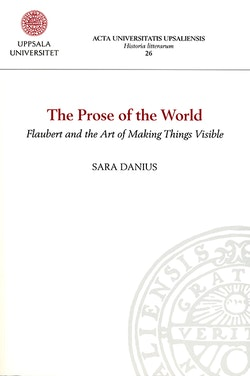 The Prose of the World. Flaubert and the Art of Making Things Visible