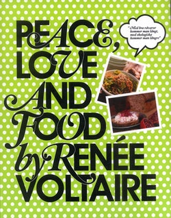 Peace, Love and Food by Renée Voltaire
