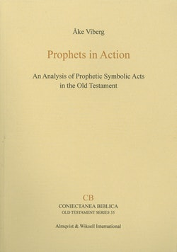 Prophets in action : an analysis of prophetic symbolic acts in the Old Testament