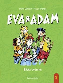 Eva & Adam: Bästa ovänner
