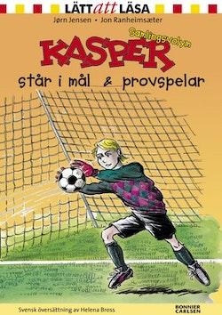Kasper står i mål / Kasper provspelar