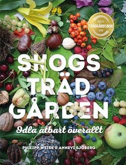 Skogsträdgården : odla ätbart överallt