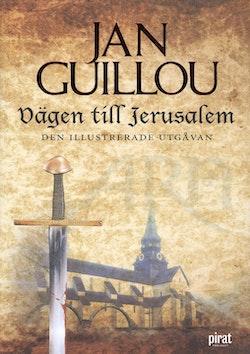 Vägen till Jerusalem : den illustrerade utgåvan