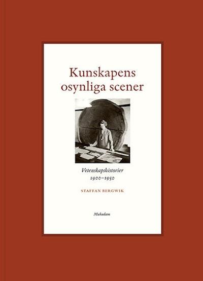 Kunskapens osynliga scener : Vetenskapshistorier 1900-1950