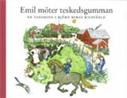 Emil möter Teskedsgumman : en vandring i Björn Bergs bilder.