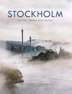 Stockholm : Vattnet, öarna och staden