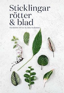 Sticklingar, rötter & blad