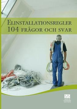 Elinstallationsregler : 104 frågor och svar