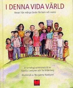 I denna vida värld : verser från många länder för barn och vuxna : en antologi