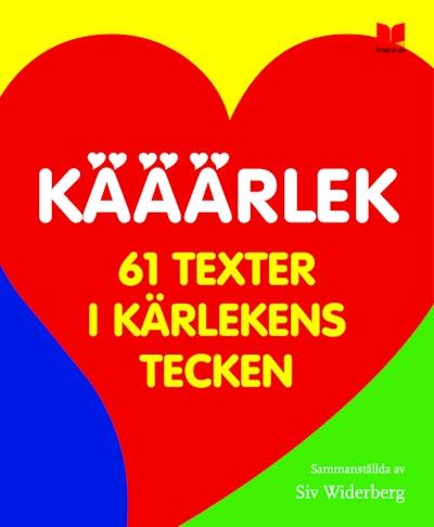Kääärlek : 61 texter i kärlekens tecken